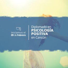 Diplomado en Psicología Positiva en Cancún