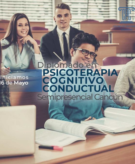 Diplomado en Psicoterapia Cognitivo Conductual en Cancún